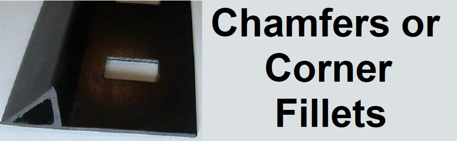 Corner Fillets or Chamfers