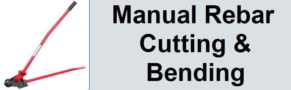 Manual Rebar Cutting & Bending
