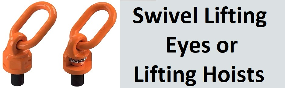 Swivel lifting eyes, eye bolts, swivel hoists, hoist rings